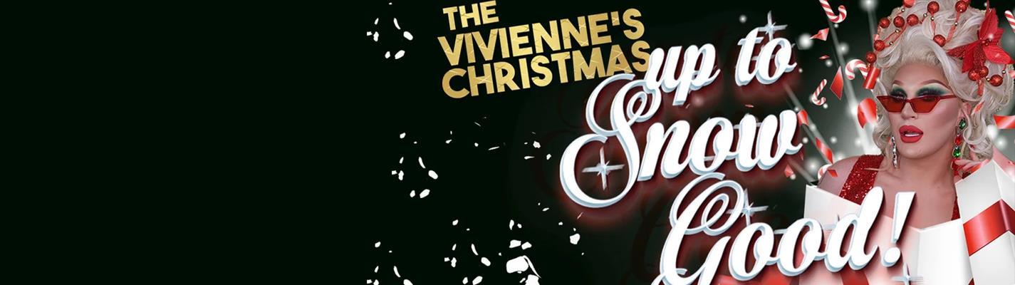 The Vivienne's Christmas: Up to Snow Good - Apollo Theatre
