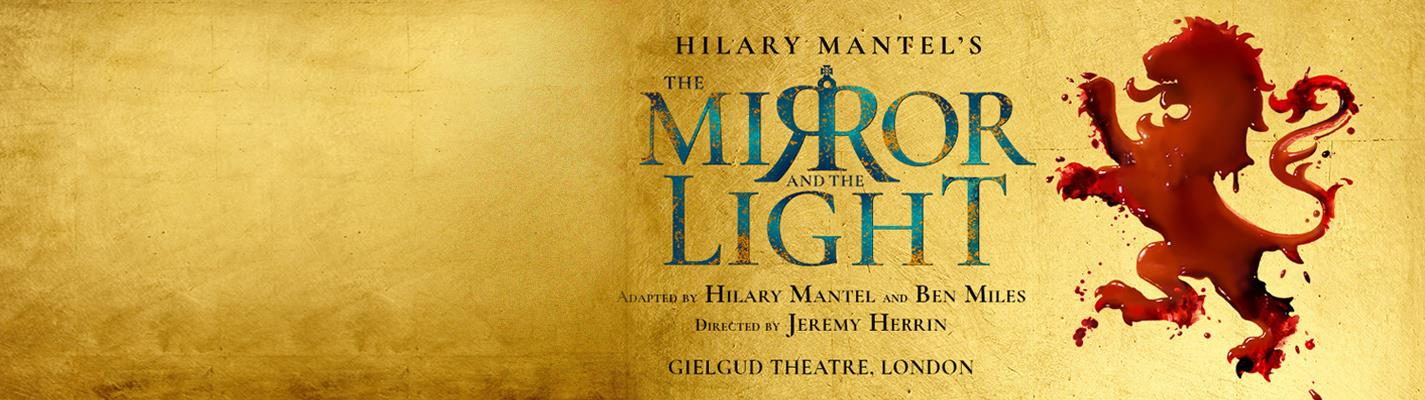 The Mirror and the Light - Gielgud Theatre