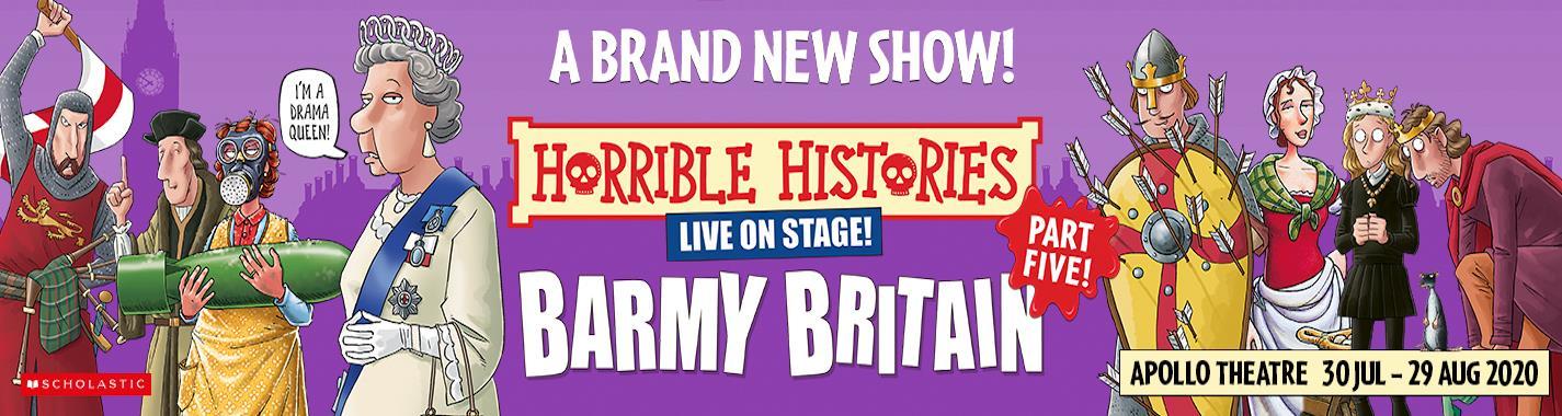 Horrible Histories Barmy Britain Part Five!  - Apollo Theatre