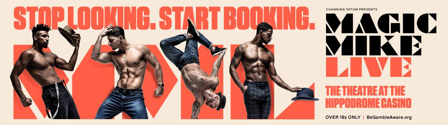 Magic Mike Live! - The Theatre at Hippodrome Casino (over 18s only)