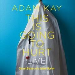 Adam Kay: This Is Going to Hurt Tickets