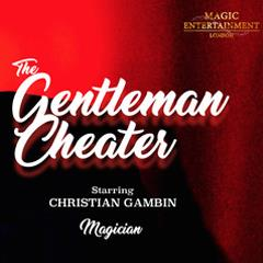THE GENTLEMAN CHEATER MAGIC SHOW Tickets
